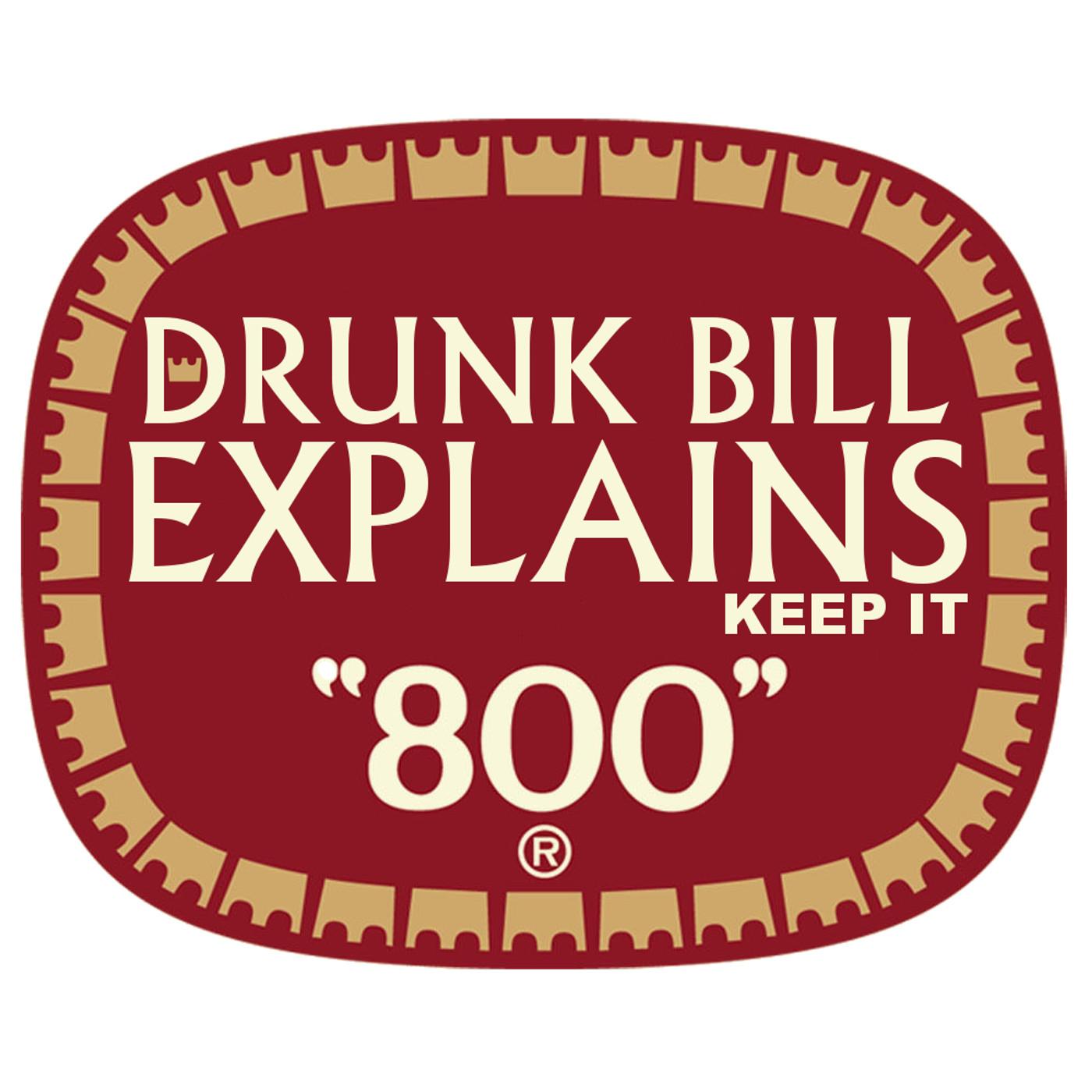 Drunk Bill Explains